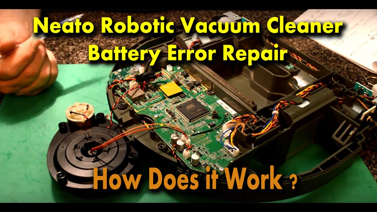 Neato Robotic Vacuum Cleaner Battery Error Repair How it Works