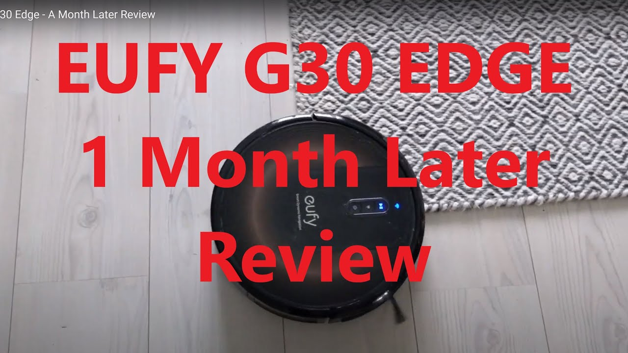 Anker Eufy G30 Edge Robovac - A Month Later Review